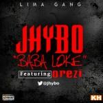 Jhybo – Baba Loke ft Orezi