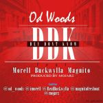 OD Woods – Dey Don't Know (DDK) ft. Morell, Buckwyla, Magnito