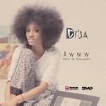 Di'Ja – Awww (Prod by Don Jazzy)