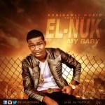 Elnuk – My Baby (Prod by Fliptyce)