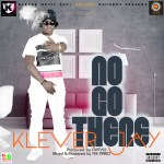 Klever Jay – No Go There (Prod. by Fliptyce)
