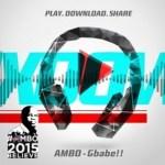 Ambo – Gbabe ft. Ice Prince, M.I, Olamide, Banky W, Yemi Alade, & Dammy Krane