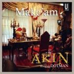 Akin – Make Am ft. Dotman (Prod by Tspize)