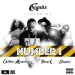 Chopstix – Number 1 ft. Cynthia Morgan, Shaydee & Yung L