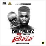 Drey Beatz – Ebele ft. Terry G