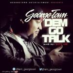 Georgetown – Dem Go Talk ( Prod. By Puffy Tee)