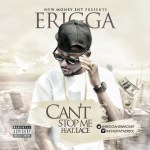 Erigga – Can't Stop Me ft. Lace