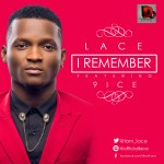 """Lace – """"I Remember"""" ft. 9ice (Official Version)"""