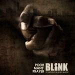 "Blink – ""Poor Mans' Prayer"" ft. Mojeed and John Black"