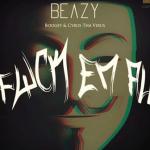 "Beazy – ""F**k Em All"" ft. Boogey & Cyrus Tha Virus"
