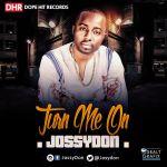"""JossyDon – """"Turn Me On"""""""