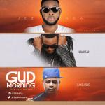 "Jez Blenda – ""Gud Morning"" ft. Solidstar & DJ Xclusive (Prod. by Killertunes)"