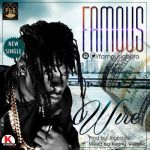 """Famous – """"Wire"""" (Prod. By Jay Pizzle)"""