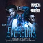 "JimmyKing – ""Everyday"" ft. Solidstar (Prod. by Killertunes)"