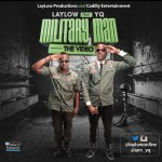"""VIDEO: LayLow – """"Military Man"""" ft. YQ"""