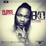 """Floss – """"Eko"""" ft. Karma + """"Pino Pino"""""""