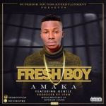 "Fresh Boy – ""Amaka"" ft. Gentle"