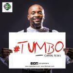 "Capital Femi – ""Tumbo"""