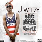 "J Weezy – ""Me And You"""