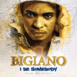 "Bigiano – ""I Be Somebody"" (Prod. By Shizzi) + ""One & Only"" (Prod. By Password)"