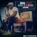 """VIDEO: Biggie Brown – """"Agony of a Woman"""""""