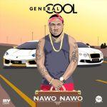 """General Cool – """"Nawo Nawo"""""""