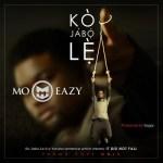 "Mo Eazy – ""Ko Jabo Le"" (Prod. By Sagzy)"