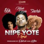 "Sheebah – ""Nipe Yote"" (Remix) ft. Korede Bello & Di'Ja"