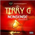 """Terry G – """"Nonsense"""" (Prod. By DXL)"""