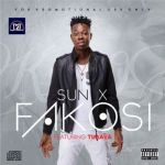 "Sun X – ""Fakosi"" ft. Timaya (Prod. by Selebobo)"