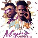 "Myro – ""Plantain (Remix)"" ft. Oritse Femi"