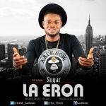"""La Eron – """"Sugar"""""""