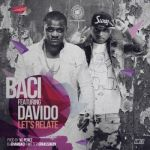 "Baci – ""Let's Relate"" ft. Davido"