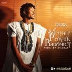"Chuka – ""Money Power Respect"""