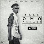 "Ycee – ""Omo Alhaji"" (Prod. By E-Kelly)"