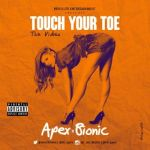 """VIDEO: Apex & Bionic – """"Touch Your Toe"""""""
