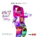 "Mr Olu Maintain – ""NAWTi (Baddest Remix Ever)"" ft. Seyi Shay, Cynthia Morgan, Victoria Kimani, Yemi Alade & Emma Nyra"