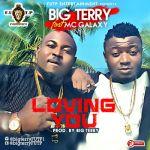 """Big Terry – """"Loving You"""" ft. MC Galaxy"""