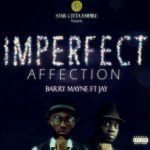 "Barry Mayne – ""Imperfect Affection"" (Prod. by Jay)"