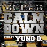 """Ice D'Vice – """"Calm Down"""" (Prod. By Young D)"""