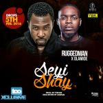 """Ruggedman Set To Premiere """"Seyi Shay"""" Featuring Olamide"""