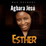 """Esther – """"Agbara Jesu"""" (Prod. By OJB)"""