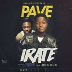 "Pave – ""Irate"" ft. Moelogo (Prod. By Killertunes)"