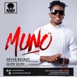 "Muno – ""Never Regret"" + ""Slow Slow"" ft. Paul Okoye"