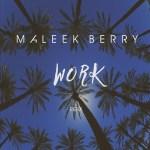 """Maleek Berry – """"Work"""" (Refix)"""
