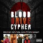 """VIDEO: """"Blood Drive Cypher"""" – ft. Drew x Ola Dips x Boogey x Young Soss x Paybac"""