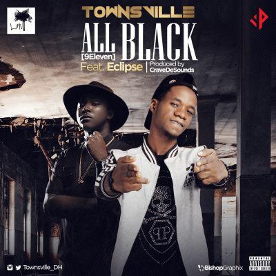 Townsville - All Black (9Eleven) ft. Eclipse [ART]