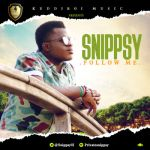 "Snippsy – ""Follow Me"" (Prod. By Don Adah)"
