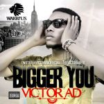 """Victor AD – """"Bigger You"""" (Prod. by DisallyBeatx)"""