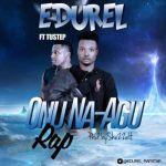 """Edurel  – """"Onu N'agu Rap"""" ft. Tustep"""